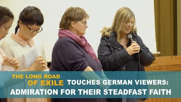 The Long Road of Exile touches German Viewers: Admiration for Their Steadfast Faith