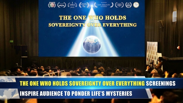 The One Who Holds Sovereignty Over Everything Screenings Inspire Audience to Ponder Life's Mysteries